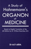 Homeopathy book – A Study of Hahnemanns Organon of Medicine - Based on English Translation of the 6th Edition. Author Arya M. P