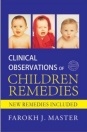 Clinical Observations of Children Remedies- Farokh J. Master