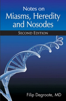 Notes On Miasms, Heredity And Nosodes (Second Edition) - Filip Degroote, MD